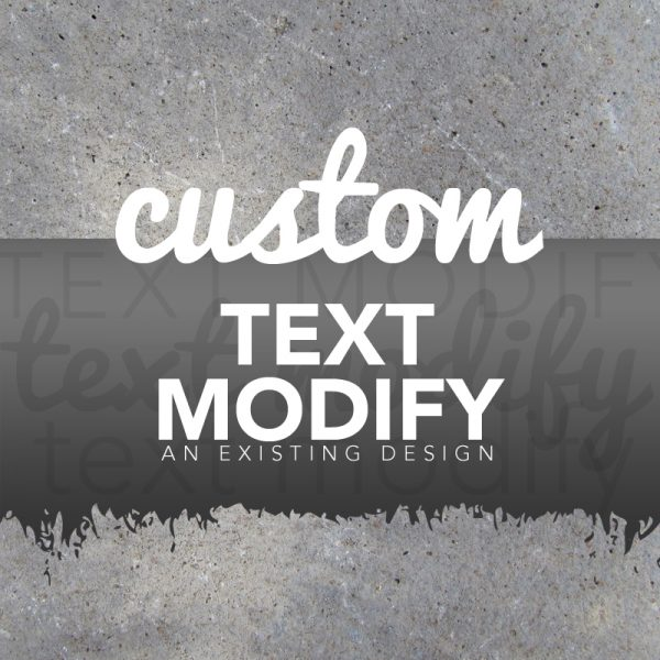 CUSTOM TEXT MODIFY FEE