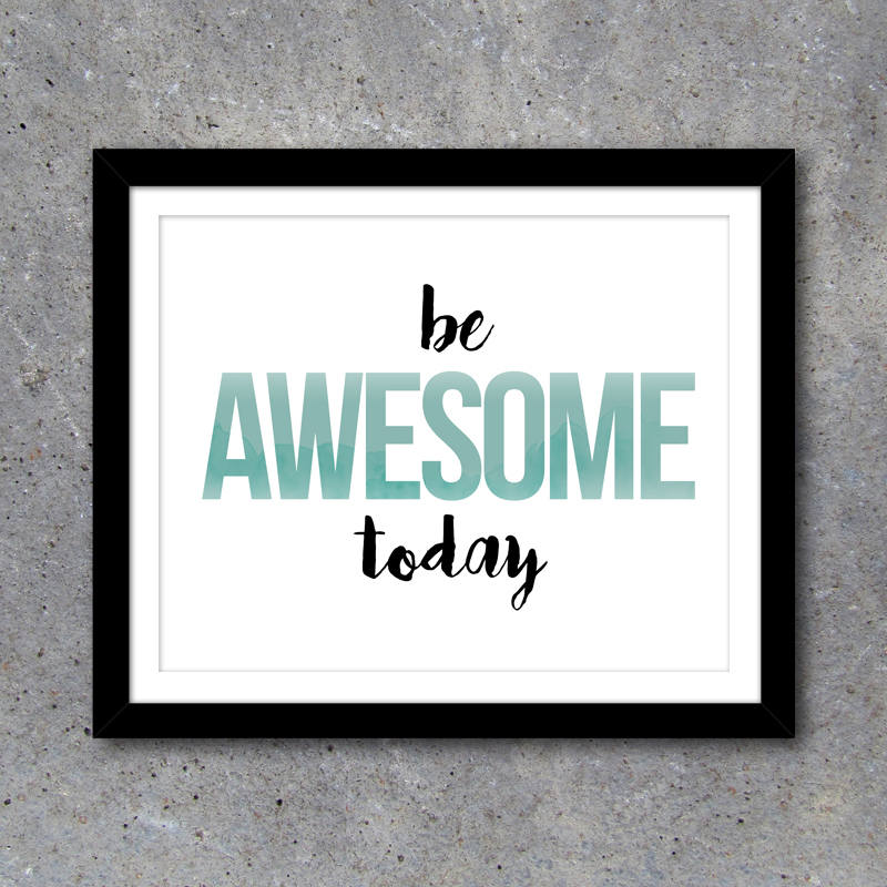 Be Awesome Today Office Artwork in 3 Colors – Printable Art Instant Download – Home Office Decor – Motivational Art – DIY Gallery Wall Ideas