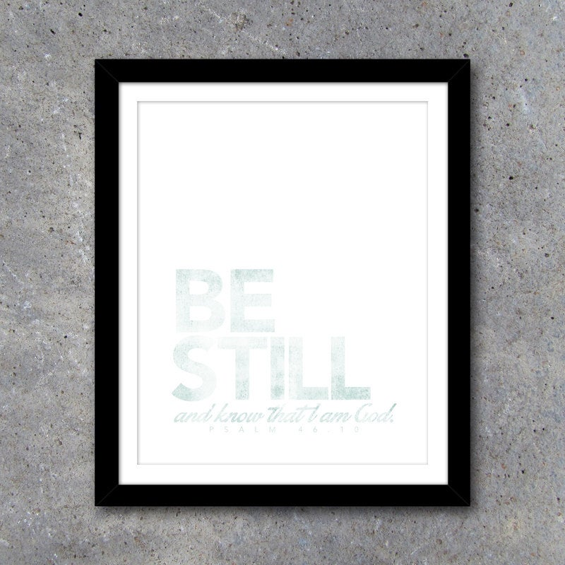 BE STILL and Know That I Am God Wall Art – Whisper Series – Printable Scripture Wall Decor – In both white and chalkboard backgrounds