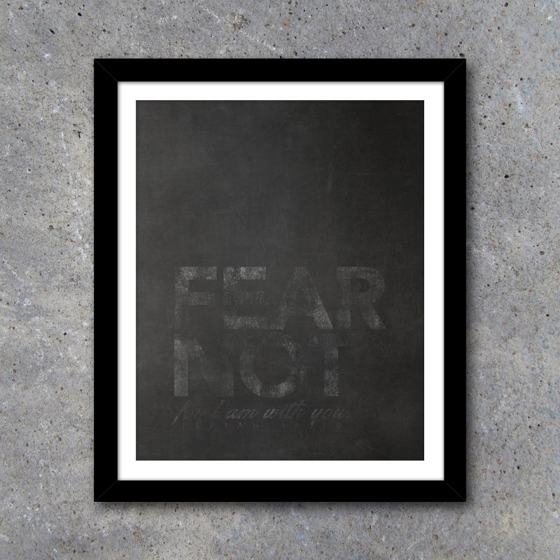 FEAR NOT for I am With You Scripture Wall Art – Whisper Series – Printable Scripture Wall Decor – In both white and chalkboard backgrounds