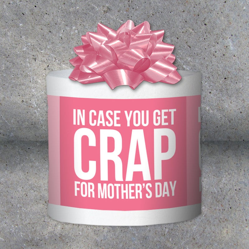 "Funny Mother's Day Gift – Toilet Paper Gag Gift – ""In Case You Get Crap for Mother's Day"" Printable Instant Downloads – Funny gift for Mom"