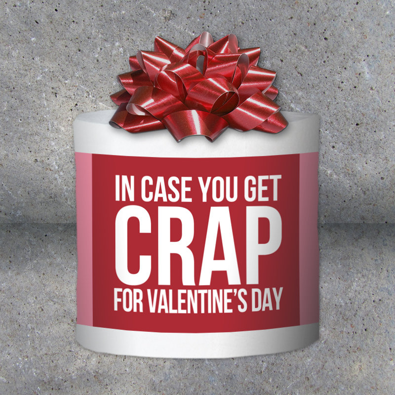 """Funny Valentine's Day Gift – Toilet Paper Gag Gift – """"In Case You Get Crap for Valentine's Day"""" Printable Instant Download – Snarky gift tag"""