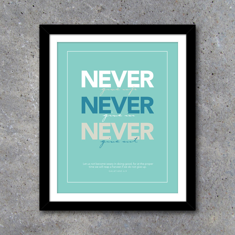 NEVER GIVE UP Modern Wall Art – Printable Digital File – 8×10 – Christian – Faith – Scripture – Encouragement – Blue – Green – Tan – Gift