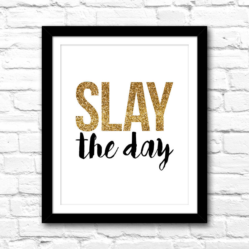 "Printable Art Gold Glitter ""Slay The Day"" Office Art – Instant Download – Home Office Decor – DIY Gallery Wall Ideas – Entreprenuer Wall Art"